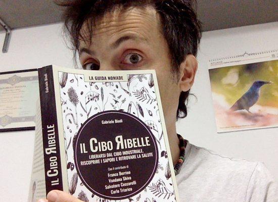 Cibo ribelle di Gabriele Bindi, Toscana Ambiente.